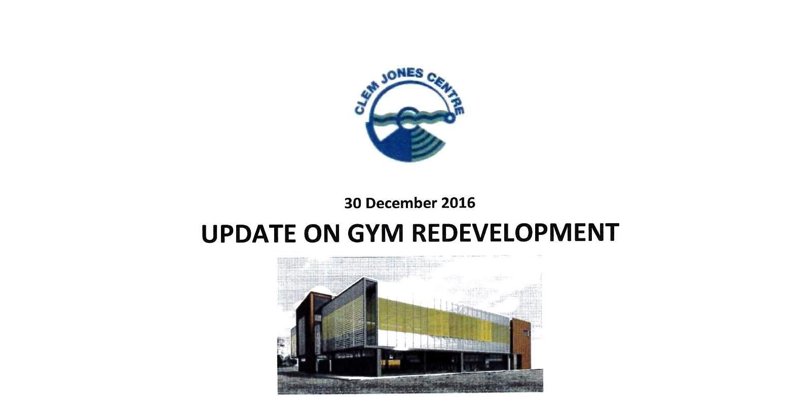 Update on Gym Redevelopment 30 December 2016